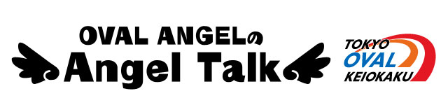 OVAL ANGELの~Angel Talk~